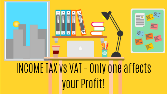 INCOME TAX vs VAT  – Only one affects your Profit!