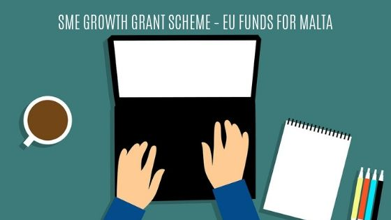SME GROWTH GRANT SCHEME – EU FUNDS FOR MALTA