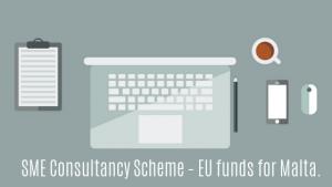 SME Consultancy Scheme – EU funds for Malta.