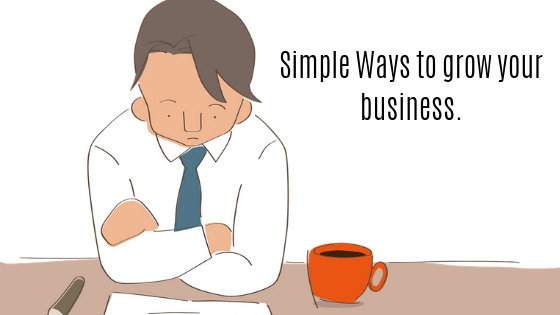 Simple Ways to grow your business.
