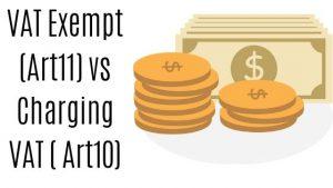 VAT Exempt (Art11) vs Charging VAT ( Art10)