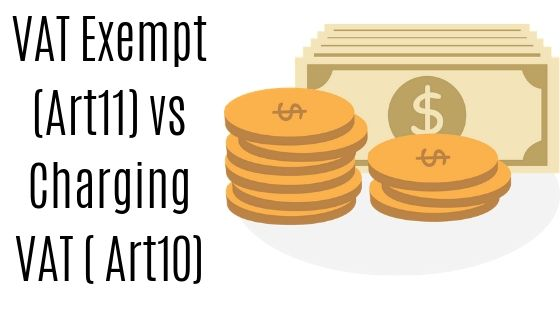 VAT Exempt (Art11) vs Charging VAT ( Art10)