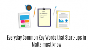 Everyday Common Key Words that Start-ups in Malta must know