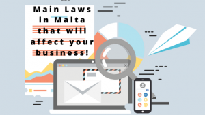 Main Laws in Malta that will affect your business!